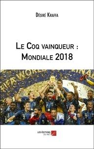 Désiré Kraffa - Le Coq vainqueur : Mondiale 2018.