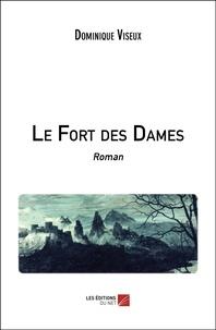 Dominique Viseux - Le Fort des Dames - Roman.