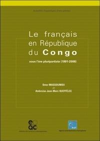 Omer Massoumou et Ambroise Queffélec - Le français en République du Congo - Sous l'ère pluripartiste (1991-2006).