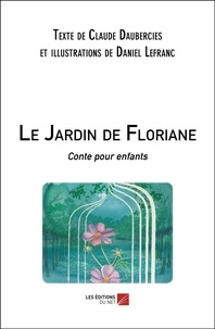 Claude Daubercies et Daniel Lefranc - Le Jardin de Floriane - Conte pour enfants.