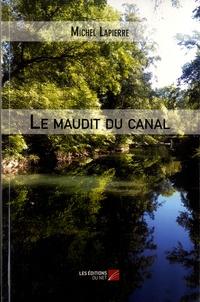 Michel Lapierre - Le maudit du canal.