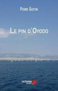 Pierre Gustin - Le pin d'Oyodo.