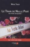 Michel Thaler - Le train de nulle part - Au fil des Sorayades !.