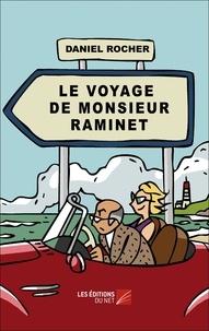 Rocher Daniel - Le voyage de monsieur Raminet.