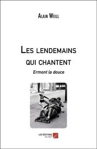 Alain Weill - Les lendemains qui chantent - Ermont la douce.