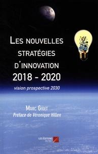 Marc Giget - Les nouvelles stratégies d'innovation 2018 - 2020 - Vision prospective 2030.