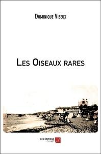 Dominique Viseux - Les Oiseaux rares.