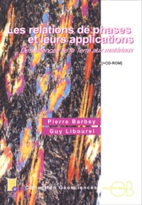 Pierre Barbey et Guy Libourel - Les relations de phases et leurs applications - Des sciences de la terre aux matériaux. 1 Cédérom