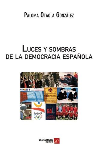 Paloma Otaola Gonzalez - Luces y sombras de la democracia española.