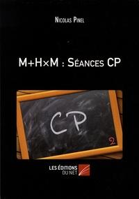 Nicolas Pinel - M+H×M : séances CP.