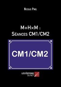 Nicolas Pinel - M+HxM : séances CM1/CM2.