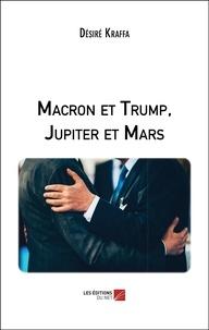 Désiré Kraffa - Macron et Trump, Jupiter et Mars.