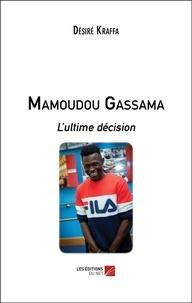 Désiré Kraffa - Mamoudou Gassama - L'ultime décision.