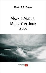 Michèle Barbier - Maux d'Amour, Mots d'un Jour.