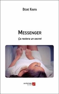 Désiré Kraffa - Messenger - Ça restera un secret.