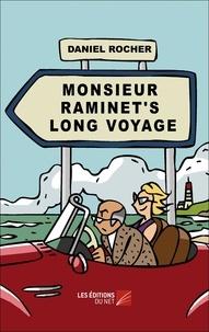 Rocher Daniel - Monsieur Raminet's Long Voyage.