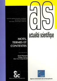 Daniel Blampain et Philippe Thoiron - Mots, termes et contextes - Actes des septièmes Journées scientifiques du réseau de chercheurs Lexicologie Terminologie Traduction.