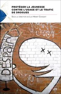 Luc-Henry Choquet - Protéger la jeunesse contre l'usage et le trafic de stupéfiants.