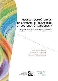 Evelyne Argaud et Silva akborisova elena Da - Quelles compétences en langues, littératures et cultures étrangères ? - Expériences croisées Herzen / Inalco.