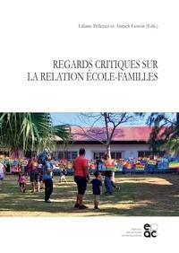 Liliane Pelletier et Annick Lenoir - Regards critiques sur la relation école-familles.