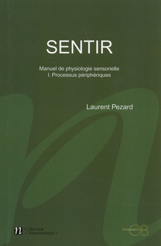 Laurent Pezard - Sentir - Petit manuel de physiologie sensorielle.