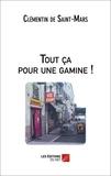 Clémentin de Saint-Mars - Tout ça pour une gamine !.