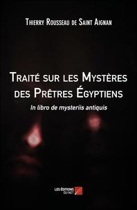 Thierry Rousseau de Saint Aignan - Traité sur les mystères des prêtres égyptiens - In libro de mysteriis antiquis.