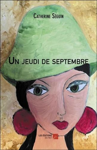 Catherine Séguin - Un jeudi de septembre.