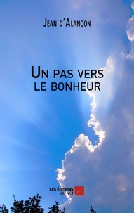 Jean d' Alançon - Un pas vers le bonheur.