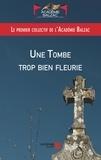 Académie Balzac - Une tombe trop bien fleurie.