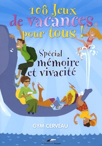Les éditions du Toucan et Monique le Poncin-Seac'h - 108 Jeux de vacances pour tous ! - Spécial mémoire et vivacité.
