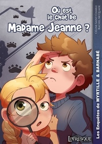 Céline Saint-Charle - Les Enquêtes de Myrtille & Barnabé, tome 1 - Où est passé le chat de Madame Jeanne ?.