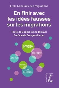 Les états généraux migrations - En finir avec les idées fausses sur les migrations.
