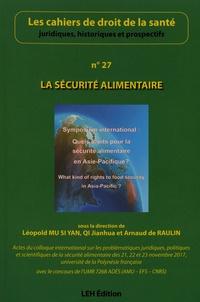 Léopold Mu Si Yan et Jianhua Qi - Les cahiers de droit de la santé N° 27 : La sécurité alimentaire.