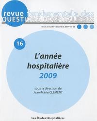 Jean-Marie Clément - Revue fondamentale des questions hospitalières N° 16, Décembre 2009 : L'année hospitalière 2009.