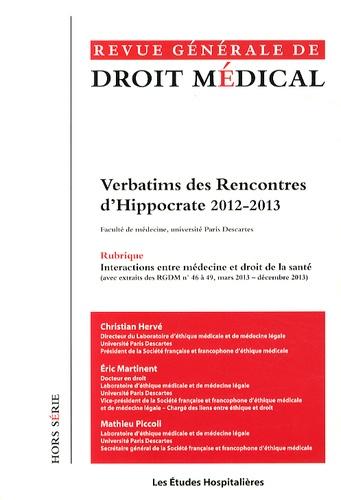 Christian Hervé et Eric Martinent - Revue Générale de Droit Médical Hors série : Verbatims des Rencontres d'Hippocrate 2012-2013.