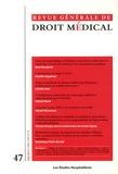 Les Etudes Hospitalières - Revue Générale de Droit Médical N° 47, Juin 2013 : .