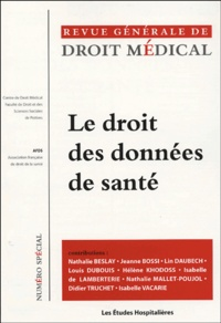 Lin Daubech et Louis Dubouis - Revue Générale de Droit Médical N° spécial 2004 : Le droit des données de santé - Actes du colloque de l'Association Française de Droit de la Santé, Paris - 25 mars 2004.