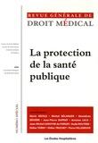 Didier Truchet et Antoine Leca - Revue Générale de Droit Médical N° Spécial : La protection de la santé publique.
