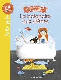 Marie-Hélène Delval - Les fabuleux voyages de Ninon et Lila, Tome 01 - La baignoire aux sirènes - Tu lis, je lis n°17.