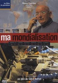 Gilles Perret - Ma mondialisation. 1 DVD