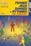 Les Francas - Fichier jeux dansés et rythmés du folklore - 2e série.