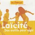 Les Francas - Laïcité - Des outils pour agir. 1 Cédérom