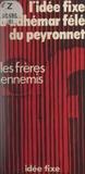 Les frères ennemis et Jacques Chancel - L'idée fixe d'Adhémar Félé du Peyronnet.
