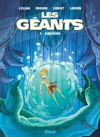 Lylian - Les Géants - Tome 02 - Siegfried.