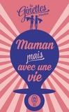 Les Ginettes - Maman mais avec une vie.