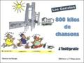 Les Goristes - 800 Kilos de chansons - L'intégrale.