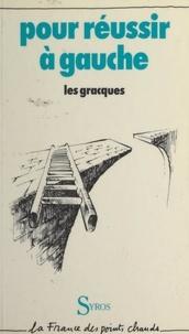 Les Gracques et  Cagnat - Pour réussir à gauche.