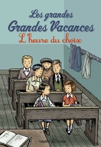 Michel Leydier - Les grandes grandes vacances, Tome 03 - L'heure du choix.