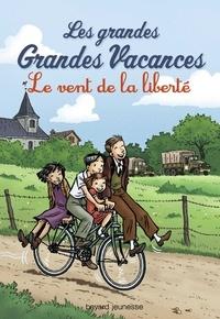 Michel Leydier - Les grandes grandes vacances, Tome 04 - Le vent de la liberté.